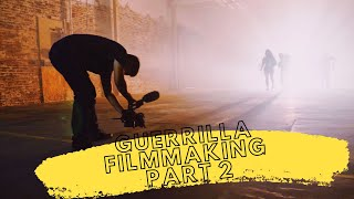 Guerrilla Filmmaking (HOW TO MAKE ACTION FILMS) - PART 2