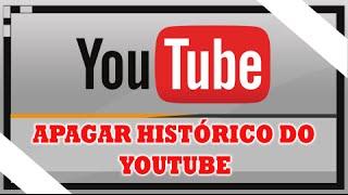 Como apagar o histórico de pesquisa e visualização do youtube - Atualizado [2015/2016]