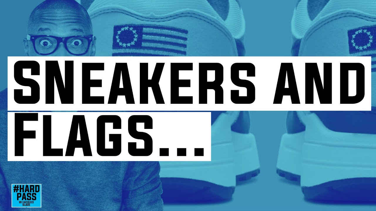 Why is EVERYONE So Mad about Flags and SNEAKERS | Hard Pass With Jacques Slade