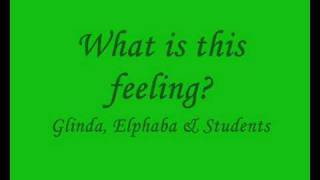 WICKED - What is this Feeling? lyrics