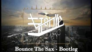 Stonye A M O - Bounce The Sax  (Bootleg)