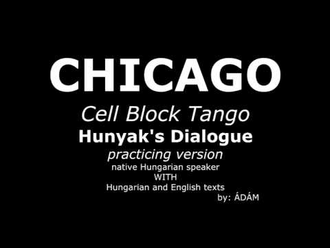 Learn Hunyak's Cell Block Tango Hungarian Dialogue from Chicago with native Hungarian speaker