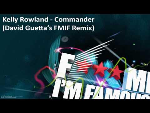 Kelly Rowland - Commander (David Guetta's FMIF Remix)