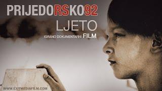 ''PrijedoRSko ljeto 92'' (igrano-dokumentarni film) - www.exitmediafilm.com