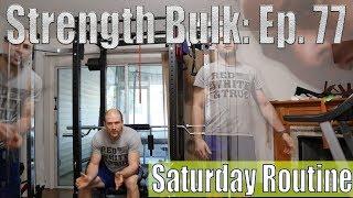 Saturday routine | Bench/Arm Workout | Vlog | Strength Bulk Ep. 77