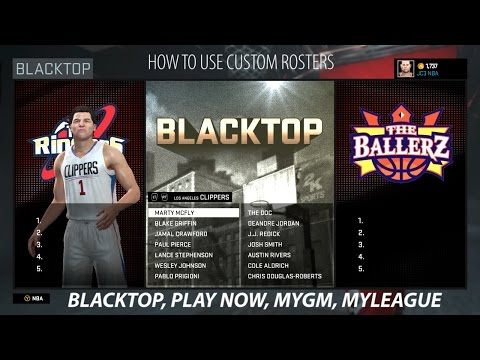 NBA 2K16- How to Use Custom Rosters in Blacktop, Play Now, MyGM, MyLeague