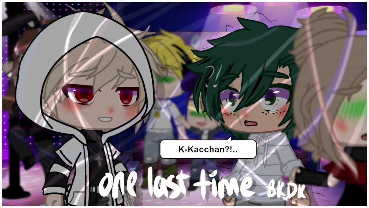 Download [•One last time- BkDk•] GCMV BNHA// Gacha_Chelz_