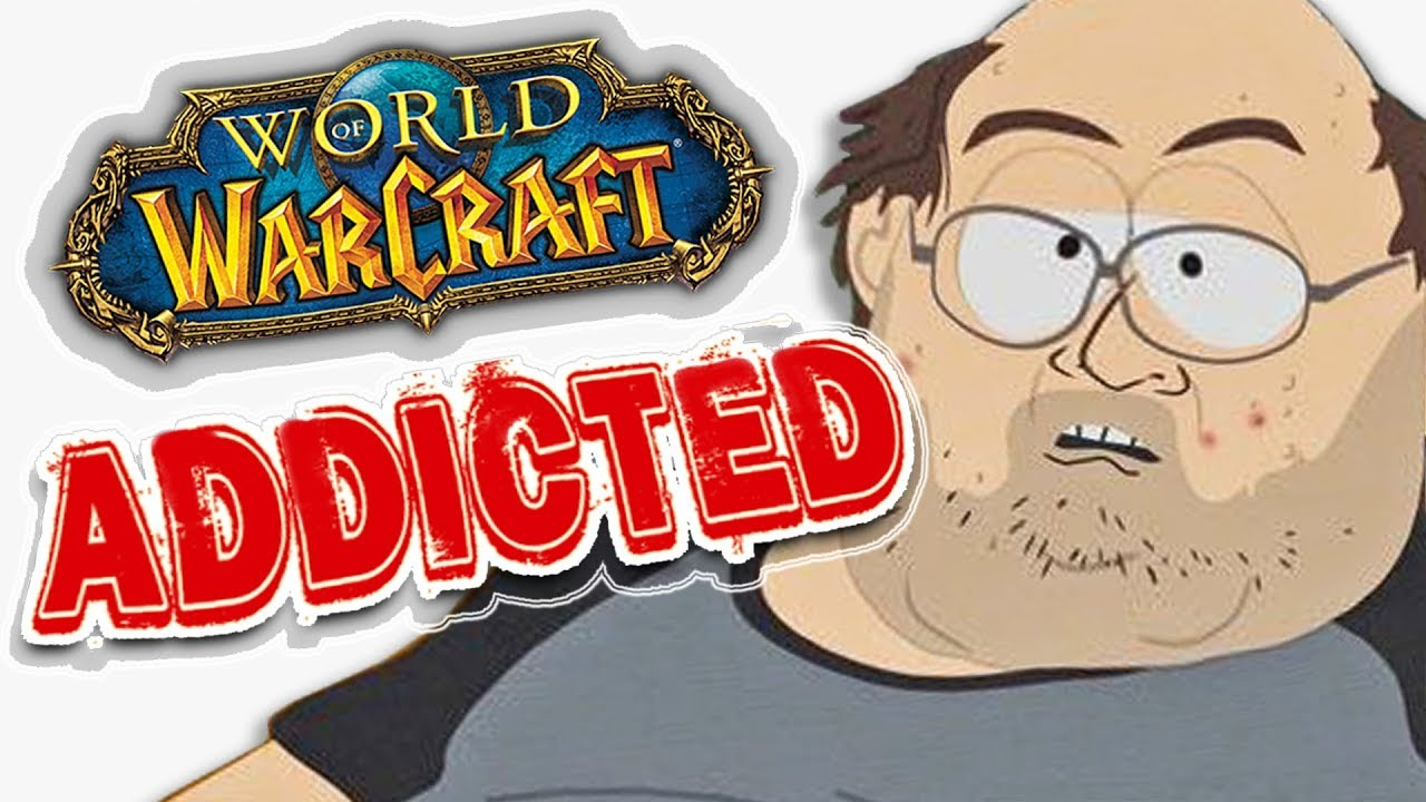 e42d048284b World Of Warcraft Addiction