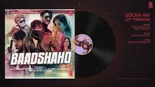 Socha Hai  2nd Version Full Song ¦ Baadshaho ¦ Tanishk Bagchi, Jubin Nautiyal, Neeti Mohan