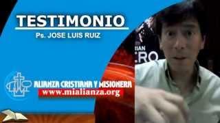 TESTIMONIO... Ps. JOSE LUIS RUIZ
