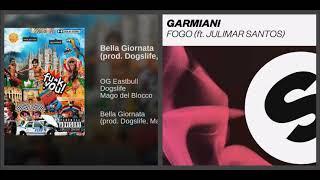 OG Eastbull vs Garmiani - Bella Giornata Fogo (Max Tomma Mashup)