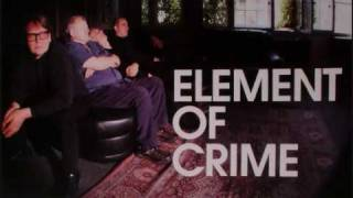 ELEMENT OF CRIME-LIVE Am Ende denk ich immer nur an dich