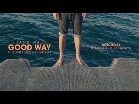 GOOD WAY | FRANK WALN ft. GUNNER JULES & ROLLIE RAPS