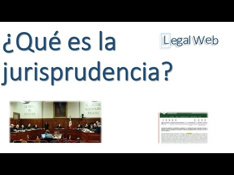 ¿Qué es la Jurisprudencia? | Legal Web