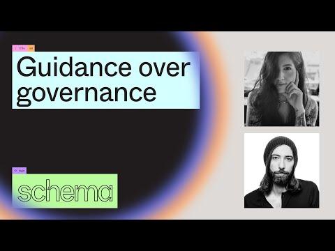 Guidance over governance - Jen Yee, Luca Orio (Schema 2021)