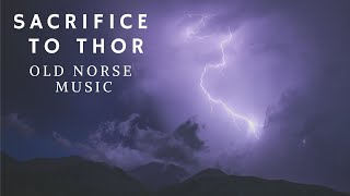 Sacrifice to Thor - Old Norse Music
