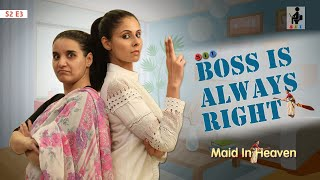 SIT | Maid In Heaven | BOSS IS ALWAYS RIGHT? | S2 E3 | Chhavi Mittal | Shubhangi Litoria
