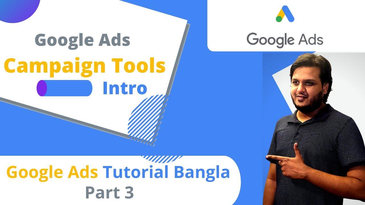 Google Ads Bangla Tutorial 2020   Google Adwords Tutorial Bangla   Google Ads Campaign Tools   Part3