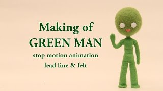Stop Motion Animation / Making of GREEN MAN