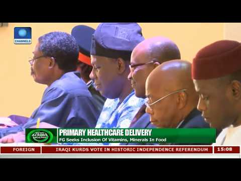 Primary Healthcare Delivery: FG Seek Inclusion Of Vitamins, Minerals In Food