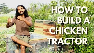 How To Build A Chicken Tractor - Natural Farming With The Growing Club