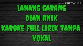 Lanang garang // dian anik // karoke full lirik tanpa vokal