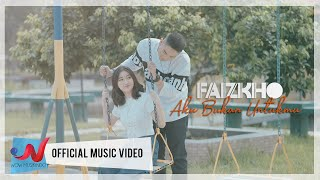Faizkho - Aku Bukan Untukmu (Official Music Video)