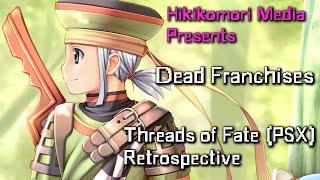 Threads of Fate [PSX] Retrospective - Dead Franchises - HM