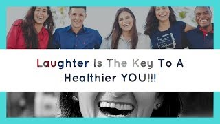 Laughter Is The Key To A Healthier You!!!