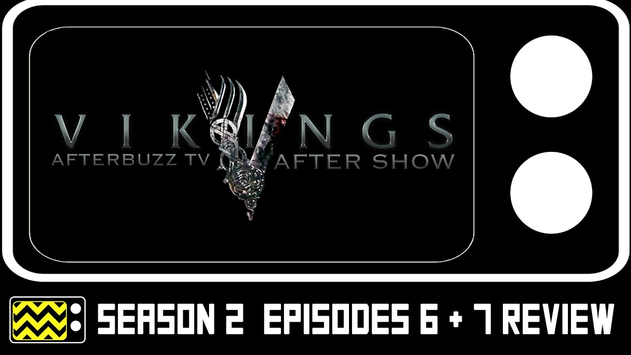 Vikings Season 2 Episode 6 & 7 Review & After Show | AfterBuzz TV