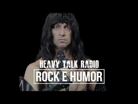 ROCK E HUMOR | Heavy Talk Radio