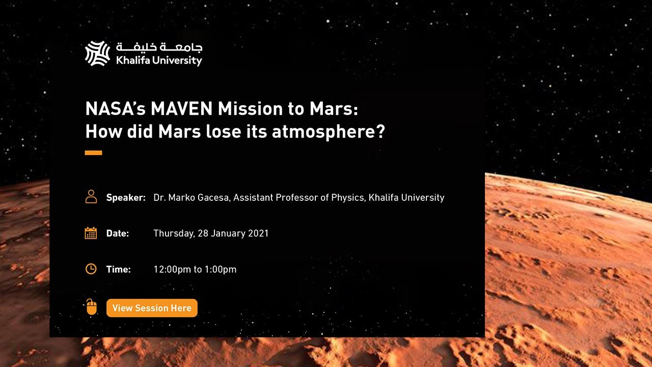 NASA's MAVEN Mission to Mars: How did Mars lose its atmosphere? by Dr. Marko Gacesa