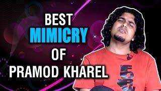 Pramod Kharel    Best Mimicry    Hari Bansa Acharya    Sonu Nigam    Ramchandra Poudel