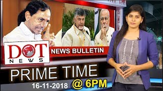 Dot News: 6 PM Prime Time News | Daily Bulletin - 16th November 2018 | Dot News
