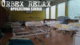Opuszczona szkoła - Urbex Relax