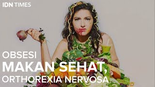 Orthorexia - When Healthy Eating Goes Too Far.