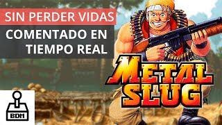 Metal Slug - Neo Geo/Arcade [ Sin perder vidas ] [ Comentado en tiempo real ] [ No miss ] [ 60 fps ]