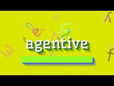 "How to say ""agentive""! (High Quality Voices)"