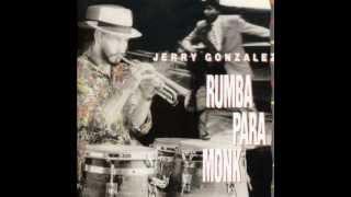 Jerry Gonzalez - Monk