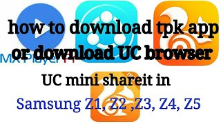 Gambar cover How to download tpk app or download UC browser UC mini shareit in Samsung Z1 Z2 Z3 Z4 Z5