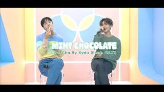 민트초코 (feat. RAVI) / Xydo Video