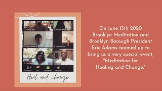 Brooklyn Borough President Eric Adams Brings Us A Special Event 'Meditation for Healing & Change'
