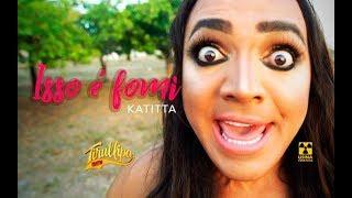 ISSO É FOMI / KATITTA / Is That For Me / Anitta / TIRULLIPA