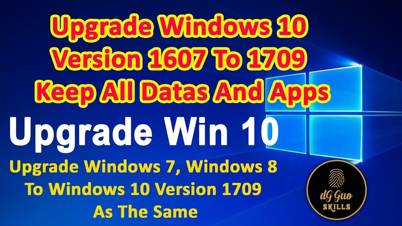 How to upgrade windows 10 version 1607 to 1709 | Being a Windows