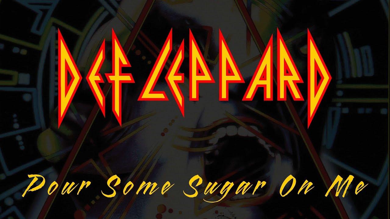 Def Leppard – Pour Some Sugar on Me Lyrics
