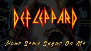 Def Leppard - Pour Some Sugar On Me (Lyrics) Official Remaster