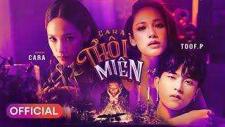 CARA  - THÔI MIÊN | Toof.P (Uni5), Nicky (Monstar) | Official MV