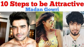10 steps to be Attractive | Madan Gowri | MG