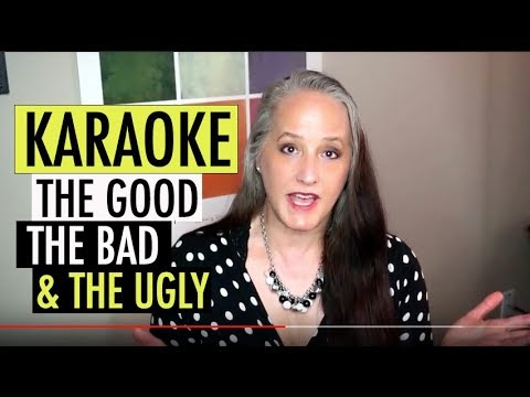 Karaoke: The Good, The Bad & The Ugly - For Aspiring Singers