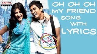 "Listen to the song called ""oh oh my friend"" with lyrics from movie friend. other tracks are: 1. son..."